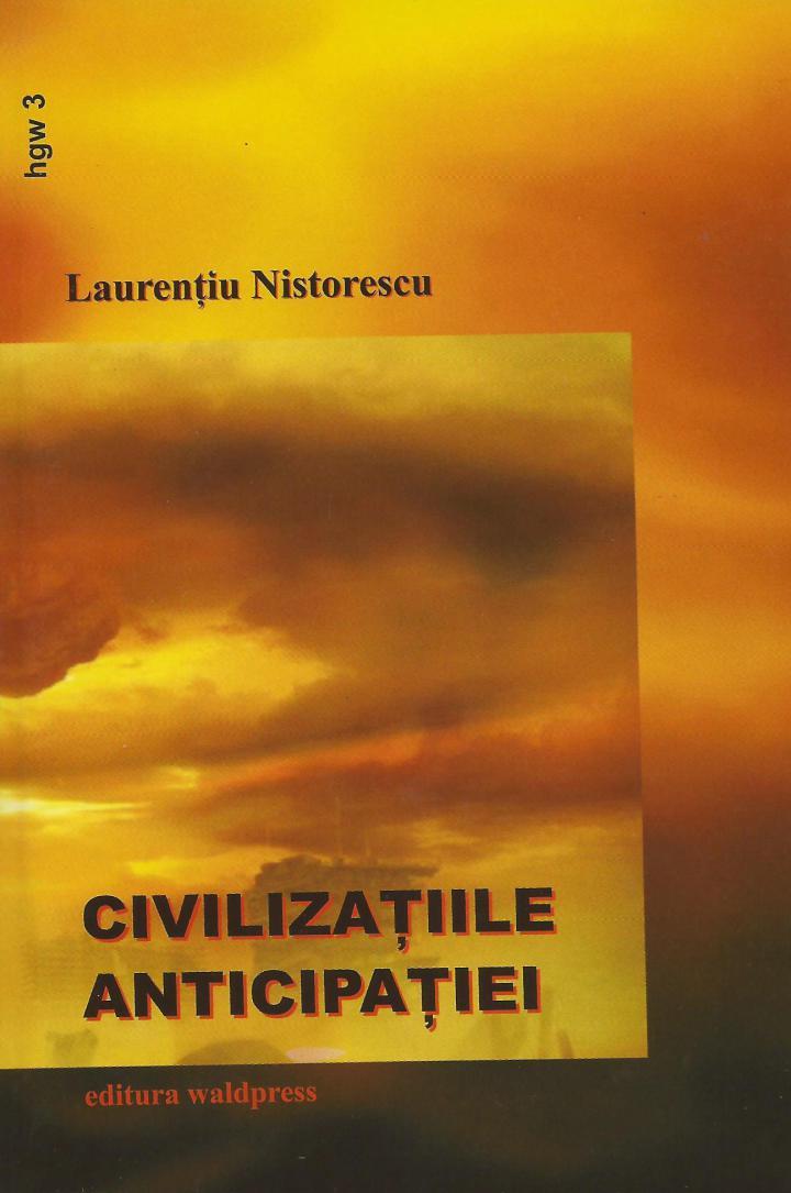 Laurenţiu Nistorescu: Civilizaţiile anticipaţiei