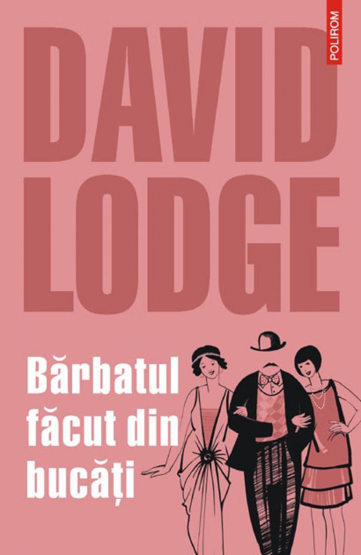 David Lodge - Bărbatul făcut din bucăţi