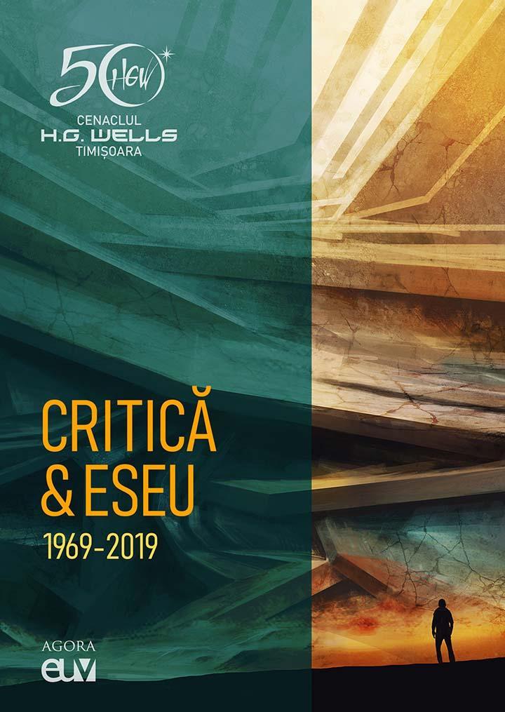 Cenaclul H.G. Wells - Critică & eseu 1969-2019
